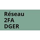Réseau 2FA DGER