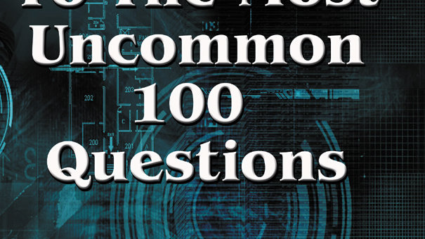 100 ANSWERS TO THE MOST 100 UNCOMMON QUESTIONS