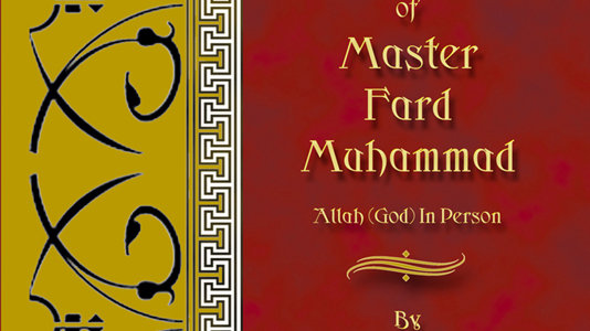 THE TRUE HISTORY OF MASTER FARD MUHAMMAD - GOD IN PERSON