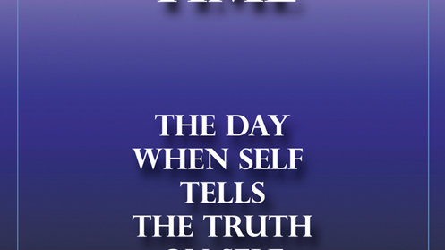 THE SCIENCE OF TIME - The Day When Self Tells The Truth On Self