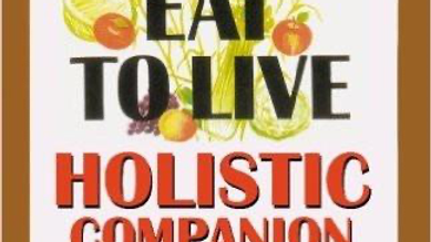 he How To Eat To Live Essential Companion To Books 1 & 2: