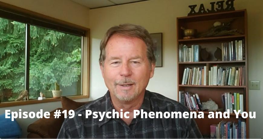 Episode #19 - Psychic Phenomena and You.