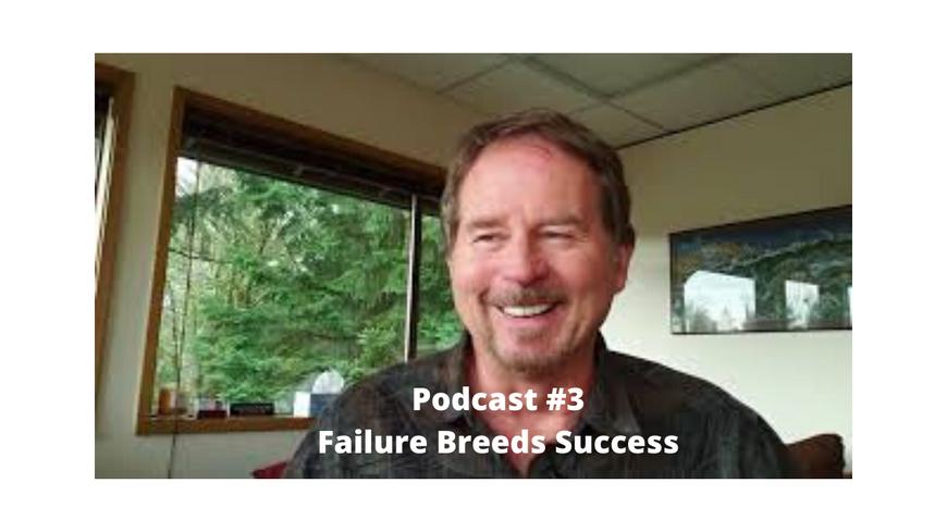 Podcast #3 Failure Breeds Success.png