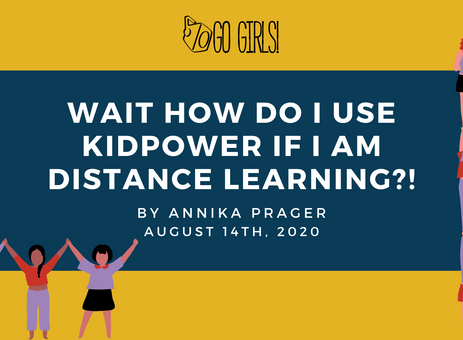 Wait, How Do I Use Kidpower if I am Distance Learning?!