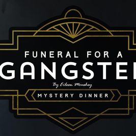 Funeral for a Gangster: Mystery Dinner Theatre