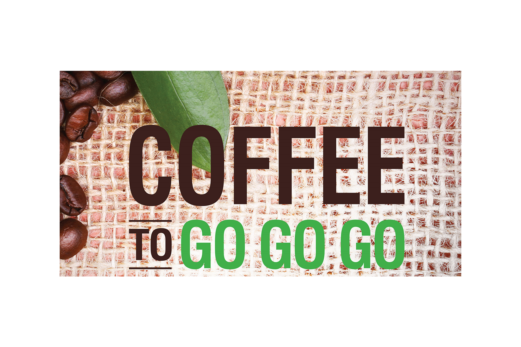 Coffee To Go Go Go