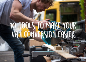 10 tools to make your van conversion easier