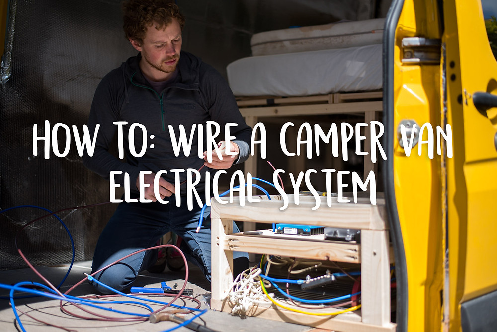How to wire a camper van electrical system
