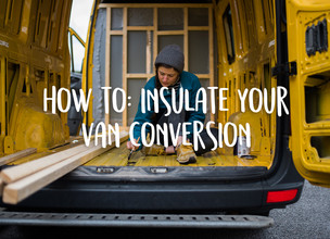 How to: insulate your van conversion