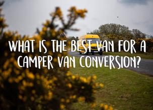 What is the best van for a camper van conversion?