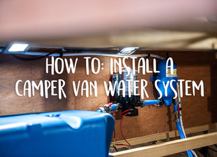 How to: install a camper van water system