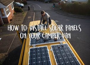 How to: install solar panels on your camper van