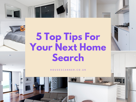 5 Top tips when starting your search for your next home.