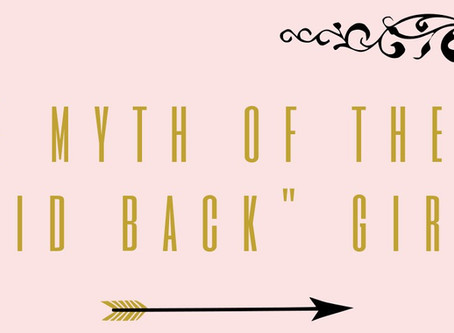 "The myth of the ""laid-back"" girl"