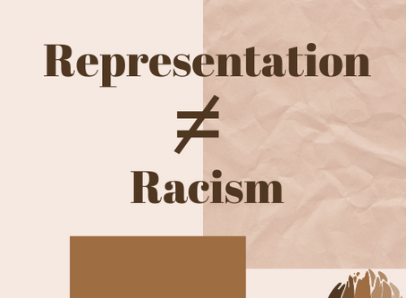 Representation is not Racism