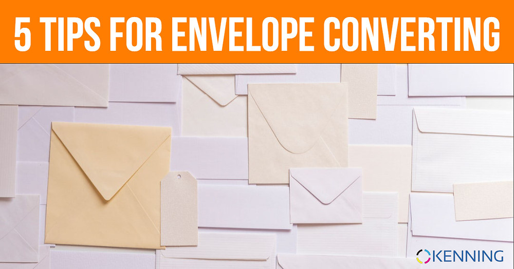 5 Tips to Follow for Your Next Envelope Converting Job