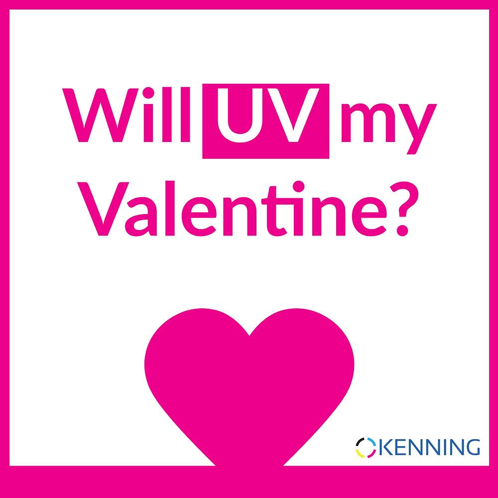 Will UV my Valentine?