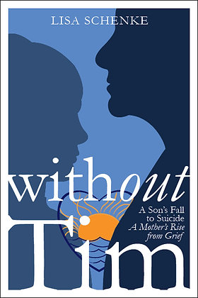 Without Tim By Lisa Schenke