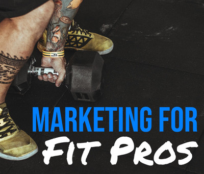 Marketing for Fit Pros Podcast Notes