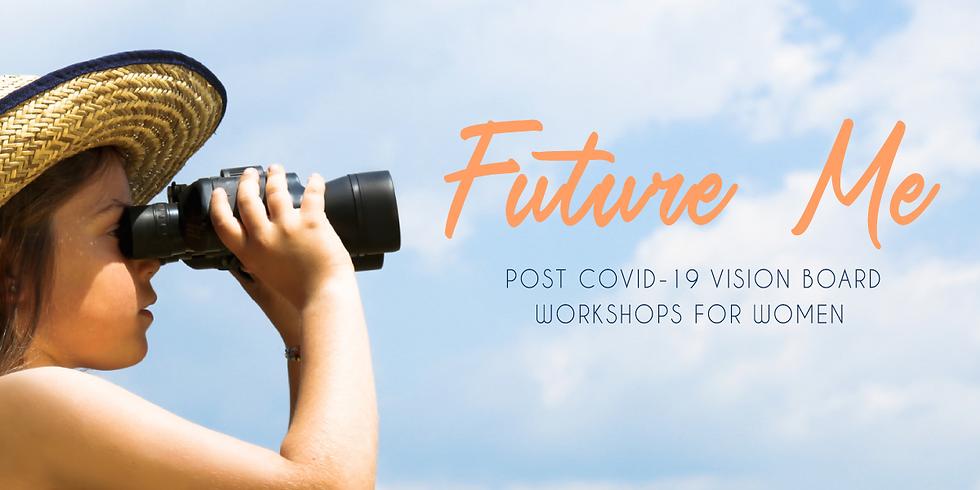 Future Me - Post-Covid Vision Board  1 day retreat for women