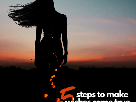 5 steps to make your wishes come true