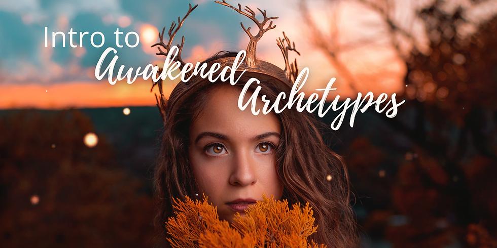 Intro to Awakened Archetypes - 7 part online series