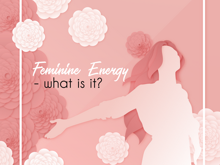 Feminine energy - what is it?