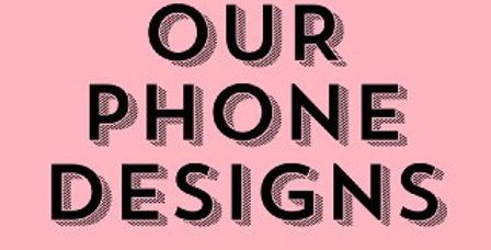 OUR PHONE DESIGNS(Ezlink)