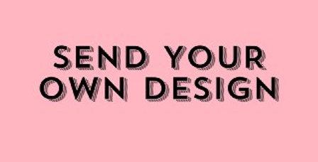 SEND YOUR OWN DESIGN (Ezlink)