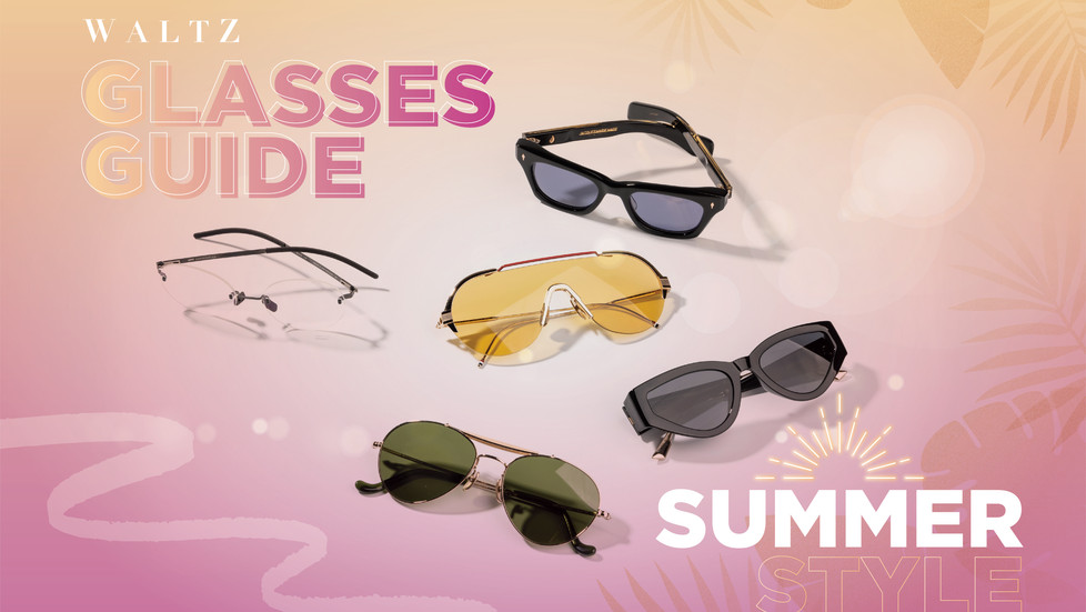 WALTZ Glasses Guide - Summer Style