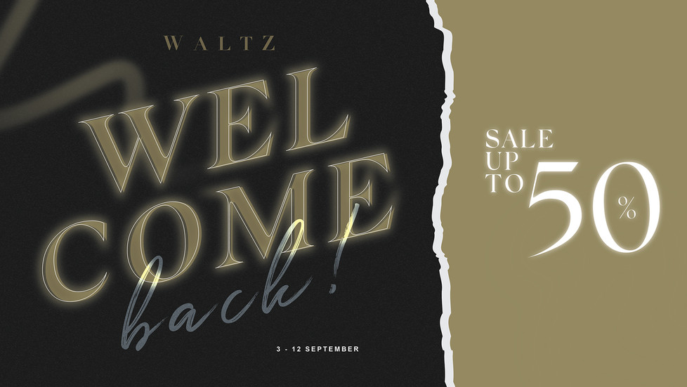 WALTZ WELCOME BACK | Sale Up to 50% off