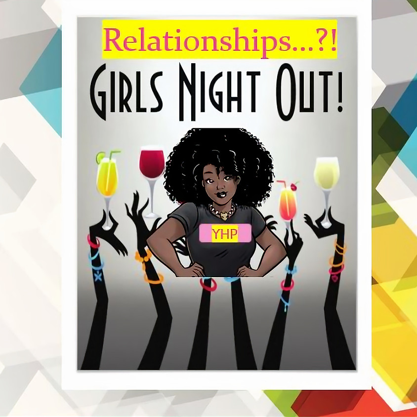 Friday Girls' Night Out: Relationship Realities ~ REBOOT