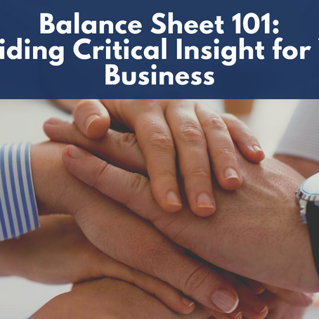Balance Sheet 101: Providing Critical Insight for Your Business