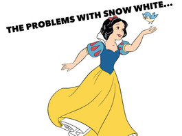 The Problems with Snow White..