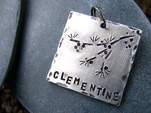 Clementine, in Hand Stamped Aluminum