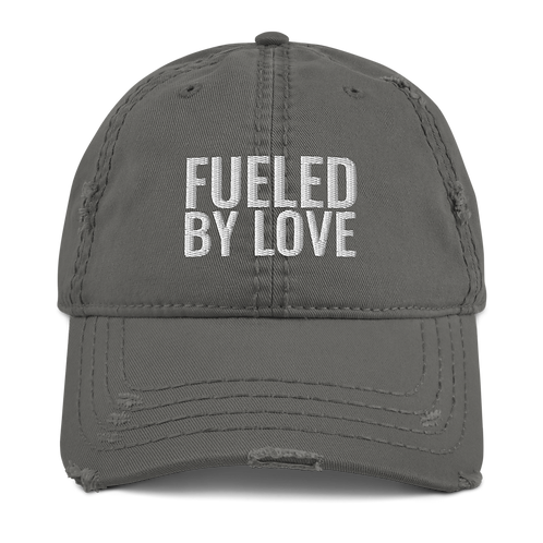 Fueled By Love Distressed Dad Hat