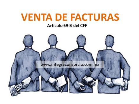 Empresas que venden facturas: Reforma al artículo 69-B del CFF