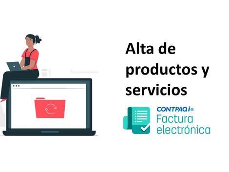 ¿Necesitas dar de alta tus Servicios/Productos en Factura Electrónica?