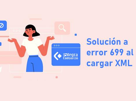 Solución a error 699 al cargar XML desde el visor de documentos