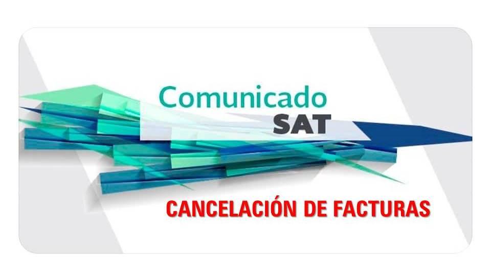 COMUNICADO SAT CANCELACION DE FACTURA