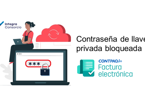 Contraseña de llave privada bloqueada - CONTPAQi Factura electrónica