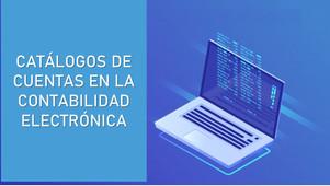 Importancia de los catálogos de cuentas en la Contabilidad Electrónica