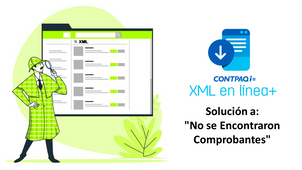 Solución; No se Encontraron Comprobantes, en descarga de XML  desde CONTPAQi XML en linea