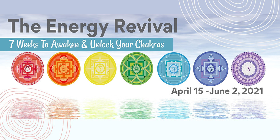 Energy Revival - 7-Weeks to Awaken and Unlock your Chakra System