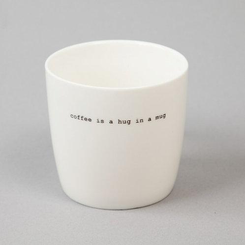 """KRUS HVIT """"COFFEE IS A HUG IN A MUG"""""""