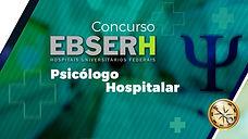 CONCURSO EBSERH PSICÓLOGO HOSPITALAR