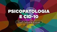 PSICOPATOLOGIA E CID 10