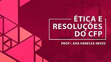ÉTICA E RESOLUÇÕES DO CFP 2018