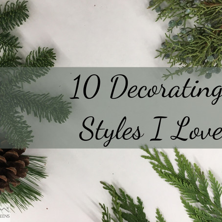 10 Decorating Styles I Love