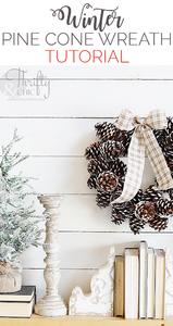 January DIY Winter Pine Cone Wreath Tutorial